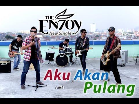The En7oy - Aku Akan Pulang (HD)