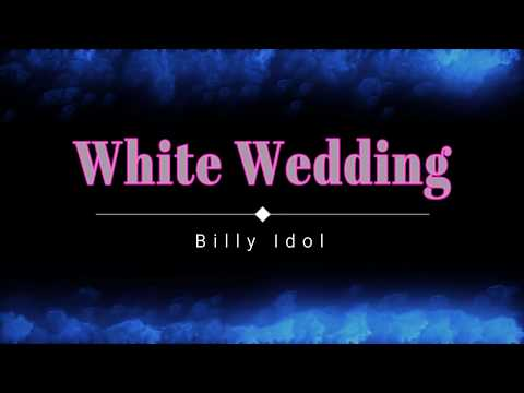 Billy Idol - White Wedding (Lyric Video) [HD] [HQ]