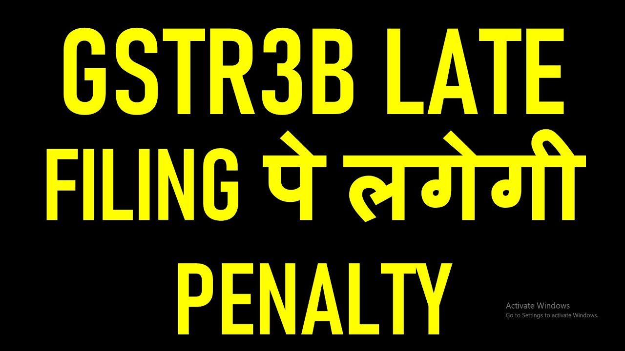 GSTR3B LATE FEES AND PENALTY FOR LATE FILING OF RETURNS|GSTR3B PENALTY FOR LATE FILING
