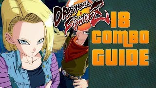ANDROID 18 ◆◆ Optimal Combos ◆◆ Easy to Pro!! - Dragon Ball FighterZ