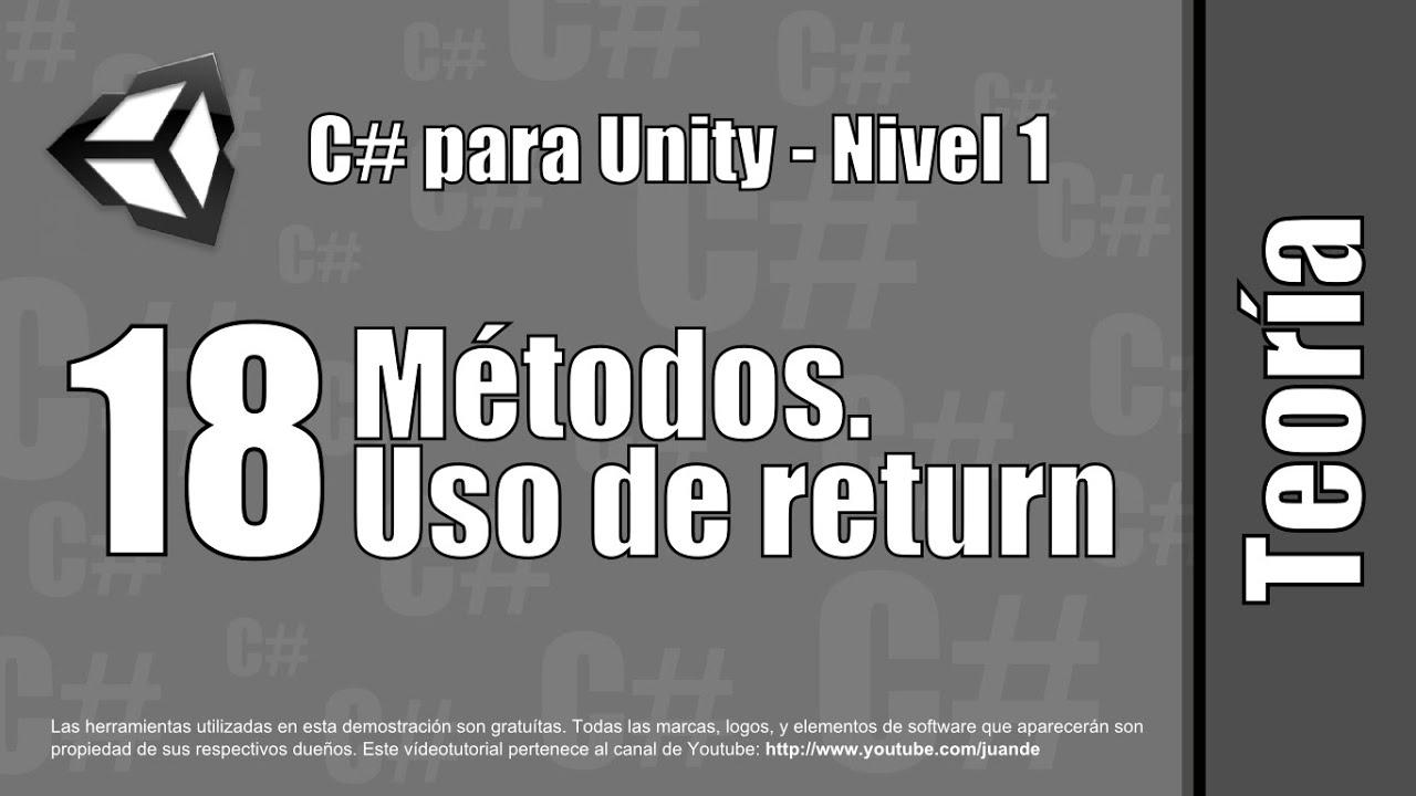 """18 - Métodos. Uso de """"return"""" - Teoría del curso en español de C# para Unity - Nivel 1"""
