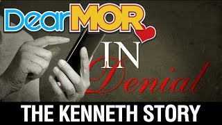 "Dear MOR: ""In Denial"" The Kenneth Story 09-25-17"