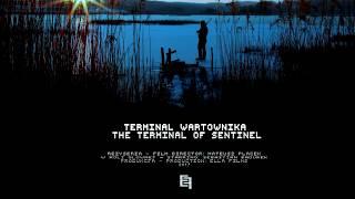 TERMINAL WARTOWNIKA - THE TERMINAL OF SENTINEL #Sci-Fi short film trailer