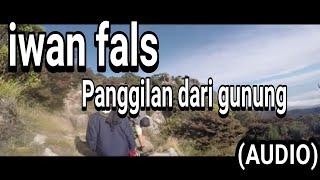 iwan fals - Panggilan dari gunung (Audio)