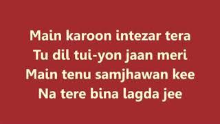Main Tenu Samjhawan Ki Lyrics 360p