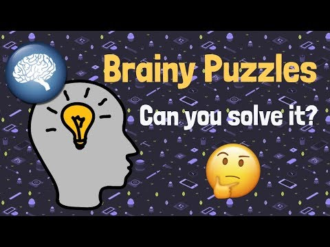 Brainy Puzzles - Can you solve it?