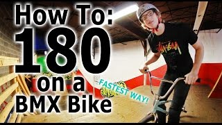 How To: 180 on a BMX Bike (FASTEST WAY)