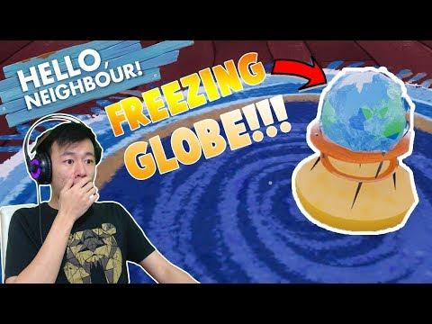 FREEZING GLOBE???? - Hello Neighbor