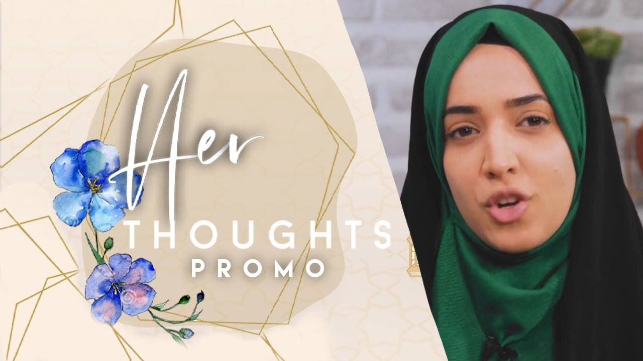 PROMO: Her Thoughts Ramadan edition – Every Wed & Sun at 11AM LDN