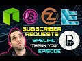 Subscriber Special Requests 🎉 Bitcore | BTC Private | EchoLink | ZClassic | BTX EKO BTCP NEO ZCL
