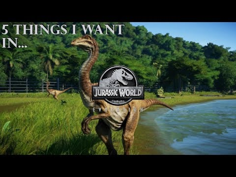 5 Things I Want in Jurassic World: Evolution! |
