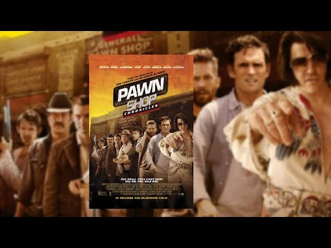Download Pawn Shop Chronicles (2013) Full Movie