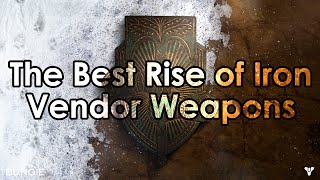 Destiny Rise of Iron: The Best Vendor Weapons