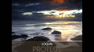 LoQuai  -  Proteus (Fiddler Remix)  [Suffused Music]