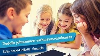 Tiedolla johtaminen varhaiskasvatuksessa 17.11.2015 | Saija Keski-Heikkilä, Ilmajoen kunta