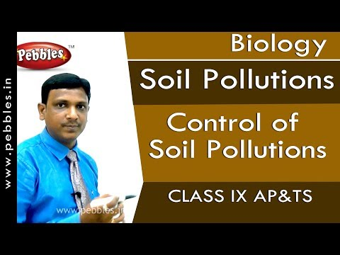 Control of Soil Pollutions : Soil Pollutions | Biology | Class 9 | AP&TS