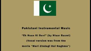 Pakistani Instrumental Music - Ek Husn Ki Devi (by Nisar Bazmi)