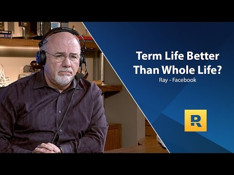 Term Life Insurance Better Than Whole Life?