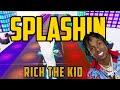 Splashin rich the kid