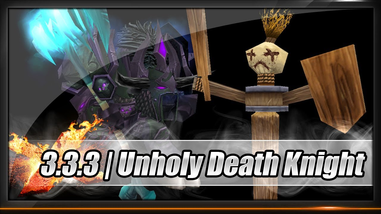 Guide Death Knight Unholy Dps Rotation 10k Dps Patch 3 3 3 Youtube