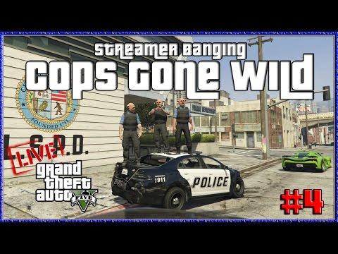"GTA 5 Online ""Cops Gone Wild #4 Streamer Banging"" GTA 5 Online Xbox One Gameplay"