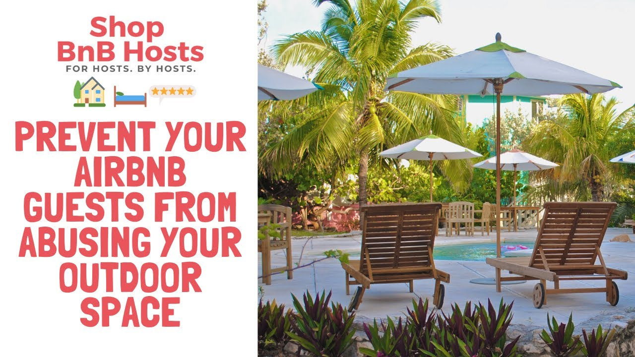 Prevent Airbnb Guests from Abusing Outdoor Spaces | Must use ★★★★★ Strategy | Control Noise & Access