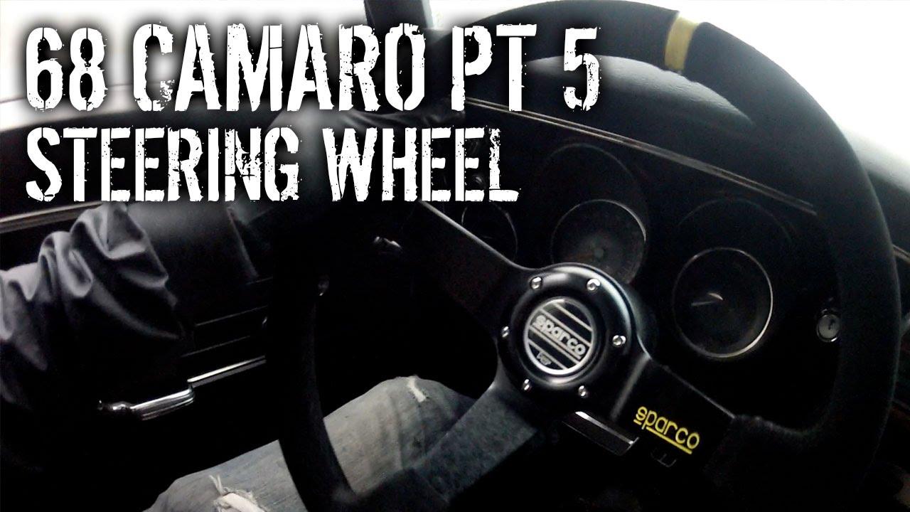 68 Camaro Pt 5 - Sparco Steering Wheel Install - YouTube