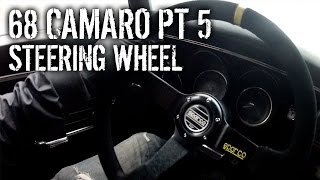 68 Camaro Pt 5 Sparco Steering Wheel Install Youtube