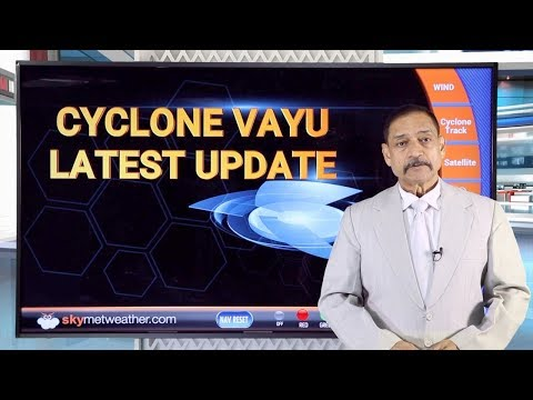 Cyclone Vayu to become Severe Cyclone today, to hit Gujarat coast | Skymet weather