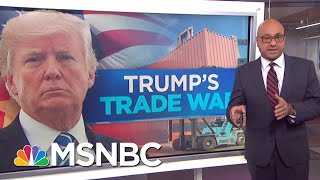 The Fate Of The U.S. Economy At Stake Because Of Donald Trump's Trade War | Velshi & Ruhle | MSNBC