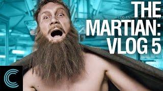 The Martian: Vlog 5