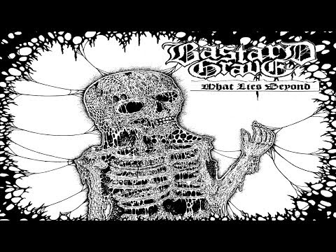 Bastard Grave - What Lies Beyond [Full-length Album] OSDM