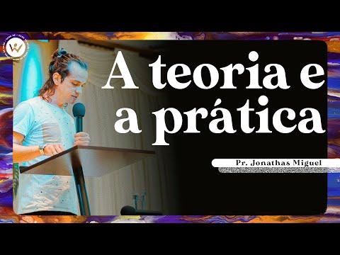 A teoria e a prática | Pr. Jonathas Miguel
