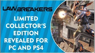 LAWBREAKERS - Limited Collector