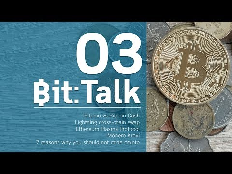 Bit:Talk ตอนที่ 03 Bitcoin, Bitcoin Cash, Lightning Swap, Pl