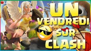 🔵CLASH OF CLANS - 20H00, UN VENDREDI SUR CLASH !!! EPISODE XX GO GO GO LES 4700 TROTRO'S !!! CWL