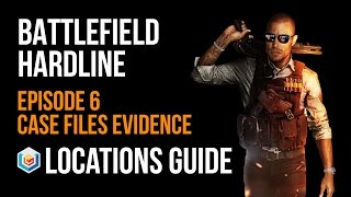 Battlefield Hardline All Case Files Evidence Locations Guide - Episode 6: Out Of Business