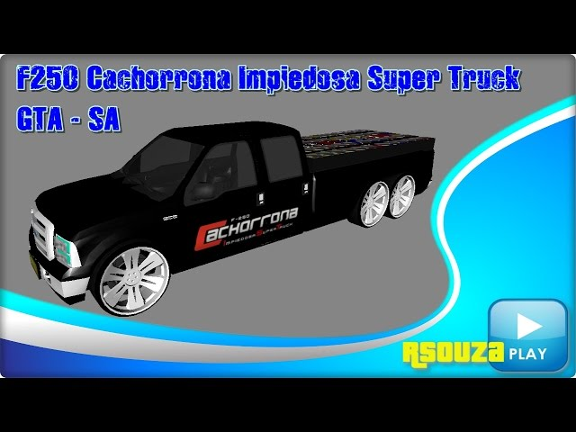 F250 Cachorrona Impiedosa Super Truck GTA - San Andreas