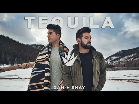 Mix - Dan + Shay - Tequila (Official Music Video)