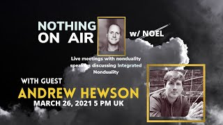 Nothing…ON AIR with Noel and Guest: Andrew Hewson