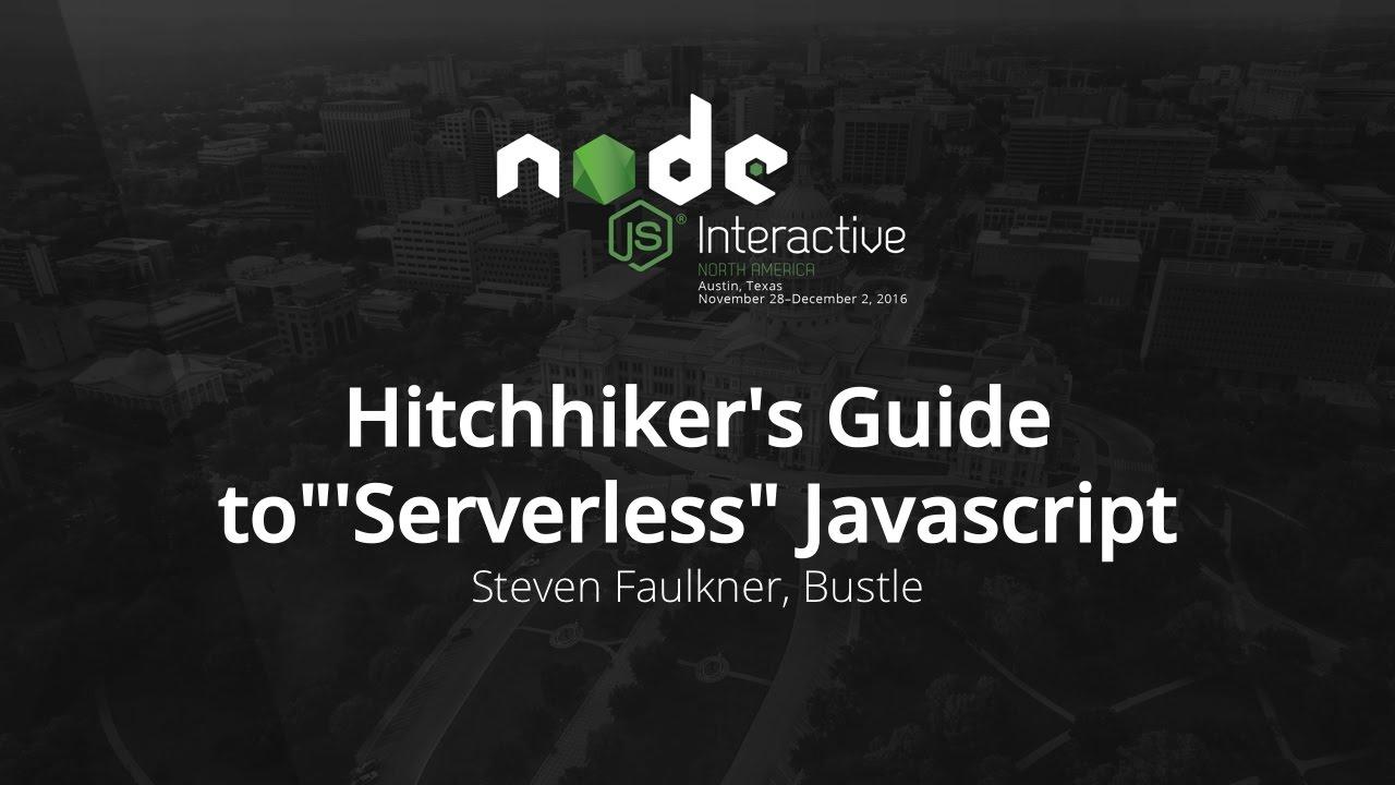 """Hitchhiker's Guide to""""'Serverless"""" Javascript by Steven Faulkner, Bustle"""