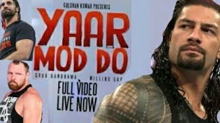Roman Reigns   Yaar Mod Do Full Song    Guru Rawdhawa , Millind Gaba
