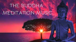 The Buddha Meditation Music For Healing Your Body Mind \u0026 Soul
