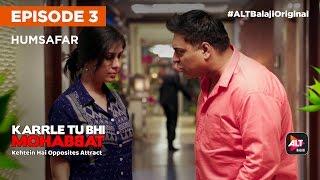 KARRLE TU BHI MOHABBAT   E03 Humsafar   All Episodes Now Streaming On ALTBalaji