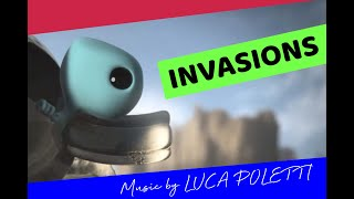 INVASIONS - (Music composed by Luca Poletti)