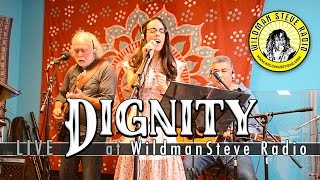 Dignity (Live at WildmanSteve Radio)