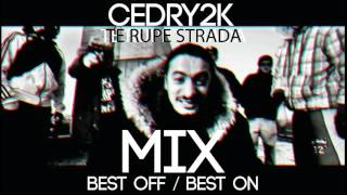 CEDRY2K - Te Rupe Strada! (BEST OF HIP HOP MIX)