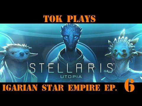 Tok plays Stellaris: Utopia - Igarian Star Empire ep. 6 - Terraforming Candidate