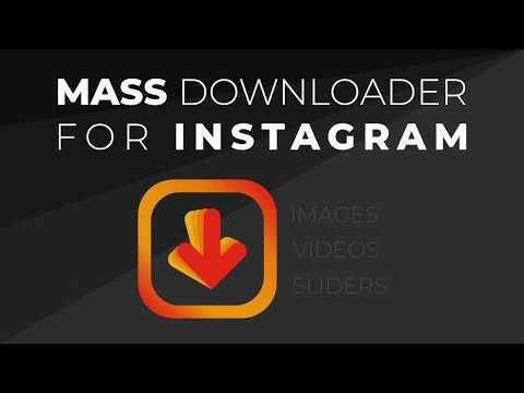 Mass Downloader For Instagram™ Photos Videos