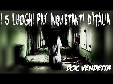 I 5 Luoghi più inquietanti e terrificanti d' Italia